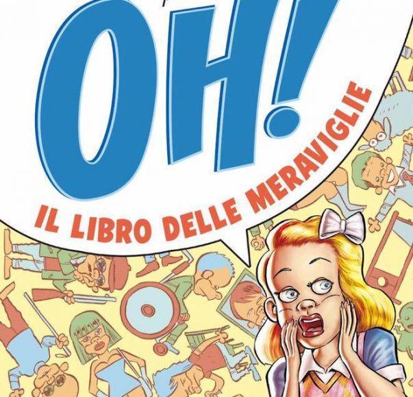 Oh! Il libro delle Meraviglie di Leo Ortolani