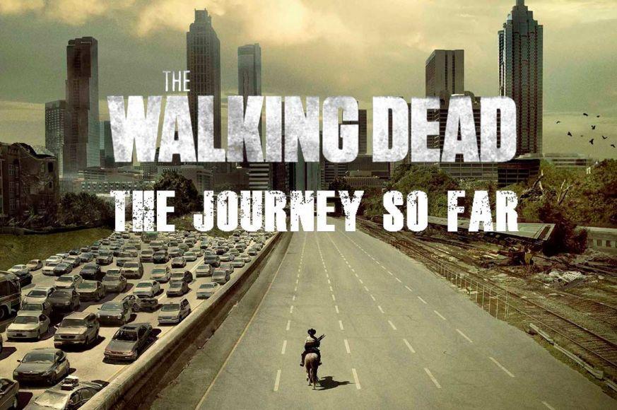 The Walking Dead - The Journey So Far