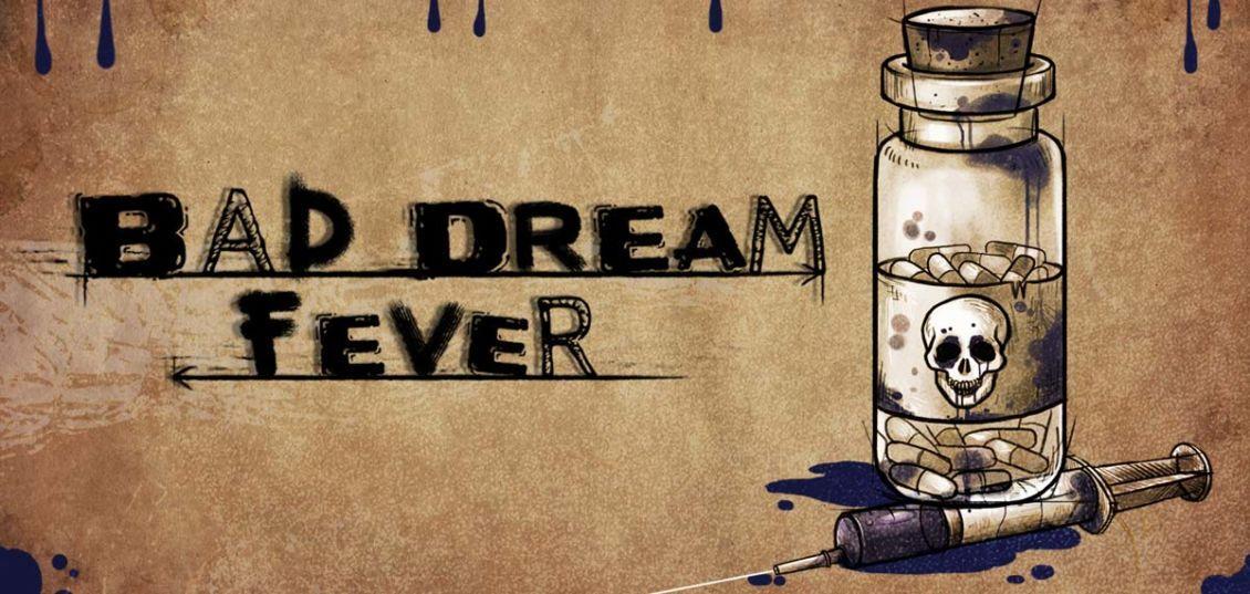 Bad Dream: Fever,