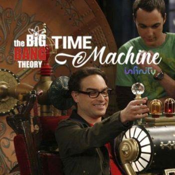 The Big Bang Theory Time Machine